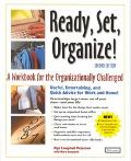 Ready, Set, Organize A Workbook for the Organizationally Challenged