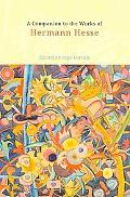 A Companion to the Works of Hermann Hesse (Studies in German Literature Linguistics and Cult...