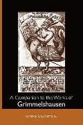 A Companion to the Works of Grimmelshausen (Studies in German Literature Linguistics and Cul...