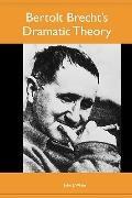 Bertolt Brecht's Dramatic Theory (Studies in German Literature Linguistics and Culture)