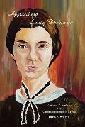 Approaching Emily Dickinson : Critical Currents and Crosscurrents Since 1960