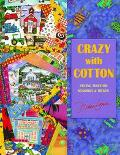Crazy with Cotton: Piecing Together Memories and Themes