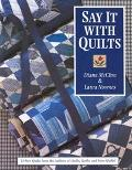 Say It with Quilts