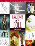 Anatomy of a Doll The Fabric Sculptor's Handbook