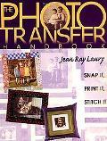 Photo Transfer Handbook Snap It, Print It, Stitch It