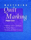 Mastering Quilt Marking Marking Tools and Techniques, Choosing Stencils, Matching Borders an...
