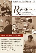 Rx for Quilters Stitcher-Friendly Advice for Every Body