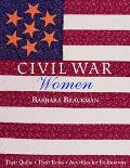 Civil War Women Their Quilts, Their Roles, Activities for Re-Enactors