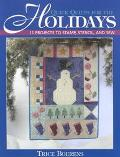 Quick Quilts for the Holidays 11 Projects to Stamp, Stencil, and Sew