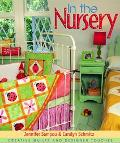 In the Nursery Creative Quilts and Designer Touches