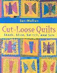 Cut-Loose Quilts Stack, Slice, Switch and Sew
