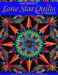 Lone Star Quilts and Beyond Step-By-Step Projects and Inspiration