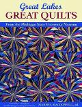 Great Lakes, Great Quilts: 12 Projects Celebrating Quilt Traditions