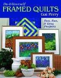 Do It Yourself Framed Quilts Fast, Fun & Easy Projects