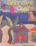 Shoreline Quilts 15 Glorious Get-Away Projects