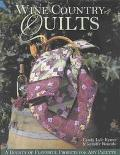 Wine Country Quilts A Bounty of Flavorful Quilts for Any Palette