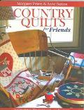 Country Quilts for Friends 18 Charming Projects for All Seasons