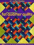 Phenomenal Fat Quarters New Projects with Tips To Inspire & Enhance Your Quiltmaking