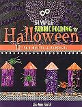 Simple Fabric Folding For Halloween 12 Fun Quilts & Projects
