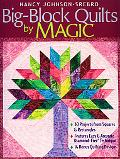 Big-block Quilts by Magic 30 Projects from Squares & Rectangles, Features Easy & Accurate Di...