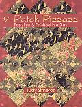 9-Patch Pizzazz Fast, Fun, & Finished in a Day!