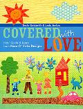Covered With Love Kids' Quilts & More from Piece O' Cake Designs