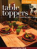 Oh Sew Easy Table Toppers 27 Projects for Stylish Living