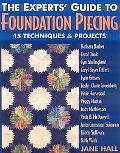 Experts' Guide to Foundation Piecing 15 Techniques & Projects