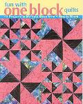 Fun with One Block Quilts 12 Projects in Multiple Sizes from 1 Simple Block
