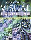 Visual Coloring A Foolproof Approach Ro Color-rich Quilts