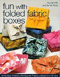 Fun With Folded Fabric Boxes All No-sew Projects Fat-quarter Friendly Elegance in Minutes