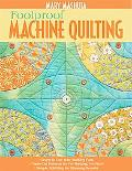 Foolproof Machine Quilting: Learn to Use Your Walking Foot - Paper-Cut Patterns for No Marki...