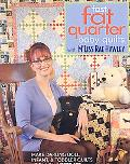 Fast, Fat Quarter Baby Quilts with M'Liss Rae Hawley: Make Darling Doll, Infant, & Toddler Q...
