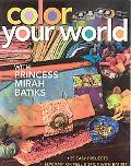 Color Your World with Princess Mirah Batiks: 27 Easy Projects, Sew, Knit, or Peel and Stick ...