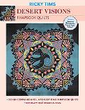Desert Visions--Rhapsody Quilts: Design Companion Vol. 2 to Ricky Tims' Rhapsody Quilts Bonu...