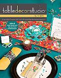 Table Decor Studio : Soiree - Create a Style Sensation with Festive, Reversible Place Settin...
