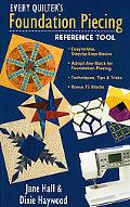 Every Quilter's Foundation Piecing Refer: Easy-to-Use, Step-by-Step Basics Adapt Any Block f...