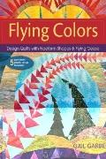 Fying Colors: Design Quilts with Freeform