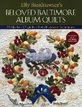 Elly Sienkiewicz's Beloved Baltimore Album Quilts: 25 Blocks, 12 Quilts, Embellishment Techn...