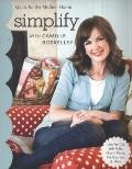 Simplify with Camille Roskelley : Quilts for the Modern Home