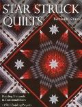 Star Struck Quilts : Dazzling Diamonds and Traditional Blocks - 13 Skill-Building Projects