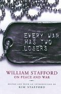 Every War Has Two Losers William Stafford on Peace and War
