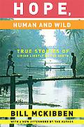Hope, Human And Wild True Stories of Living Lightly on the Earth