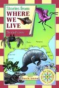 Stories from Where We Live The Gulf Coast