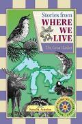 Stories from Where We Live The Great Lakes