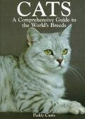 Cats A Comprehensive Guide to the World's Breeds