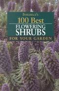 Botanica's 100 Best Flowering Shrubs for Your Garden