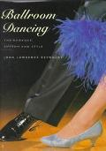 Ballroom Dancing The Romance, Rhythm and Style