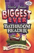 Uncle John's Biggest Ever Bathroom Reader Containing Uncle John's Great Big Bathroom Reader ...