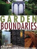 Garden Boundaries 20 Projects for Trellises, Walls, Fences, Gates, Screens, and Hedges